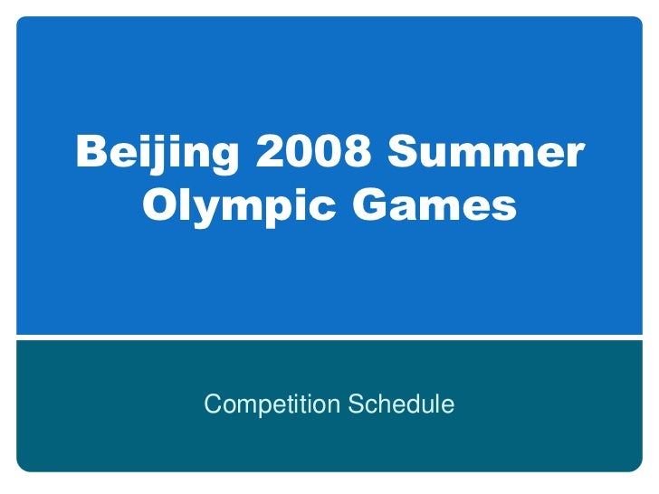 Beijing 2008 Summer   Olympic Games        Competition Schedule