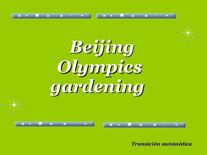 Beijing Gardening.Jardineria Olimpica De Beijing