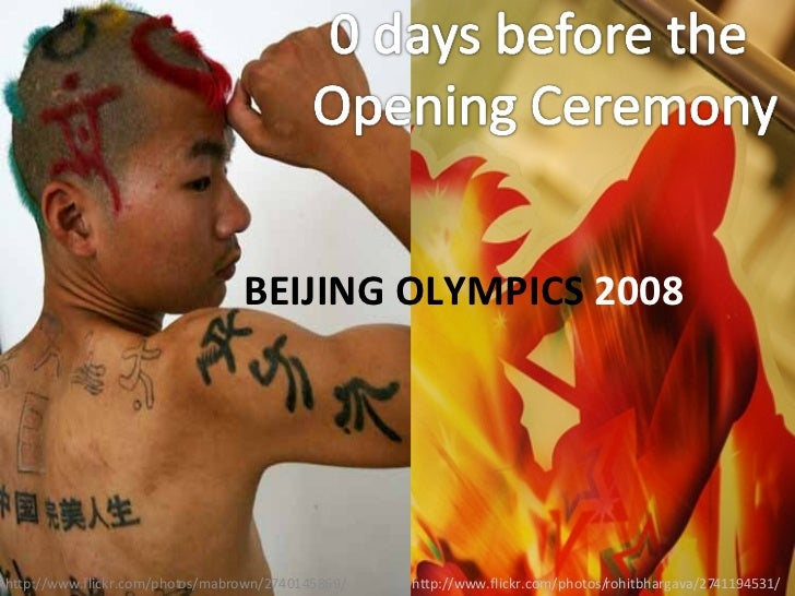BEIJING OLYMPICS  2008 http://www.flickr.com/photos/rohitbhargava/2741194531/ http://www.flickr.com/photos/mabrown/2740145...