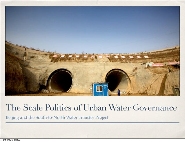 The Scale Politics of Urban Water Governance: Beijing and the South–to-North Water Transfer Project