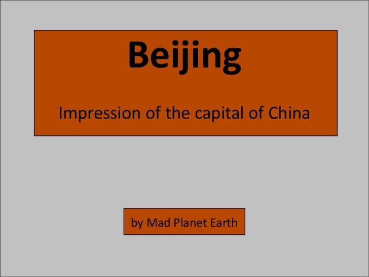 BeijingImpression of the capital of China         by Mad Planet Earth