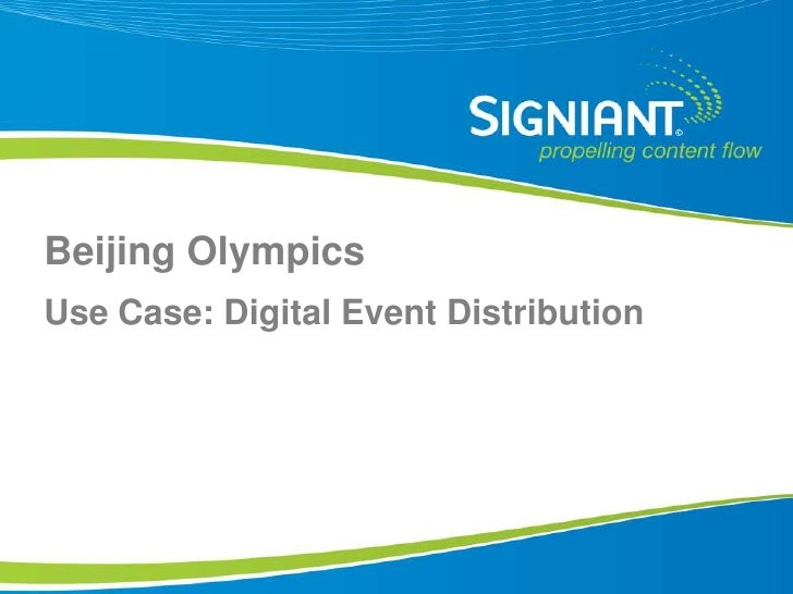Beijing Olympics Use Case: Digital Event Distribution     Proprietary and Confidential