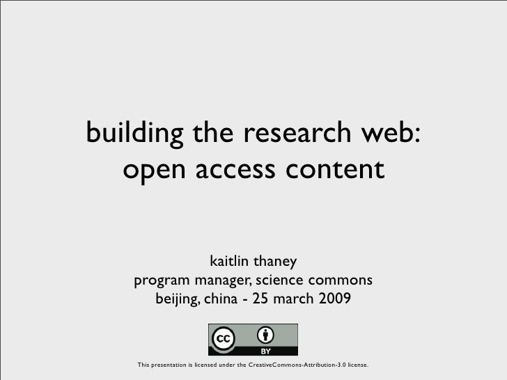building the research web:    open access content                  kaitlin thaney    program manager, science commons     ...
