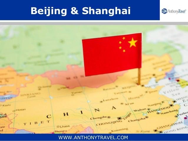 Beijing & Shanghai     WWW.ANTHONYTRAVEL.COM