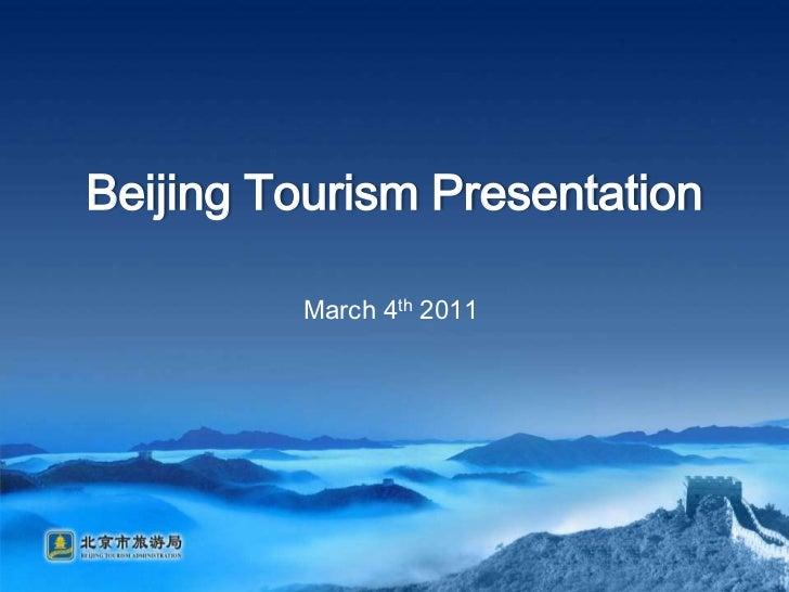 Beijing Tourism Presentation<br />March4th2011<br />
