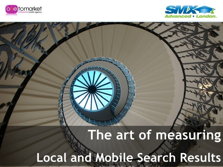 Measuring local & mobile search results, the art of - by Martijn Beijk at SMX Advanced London