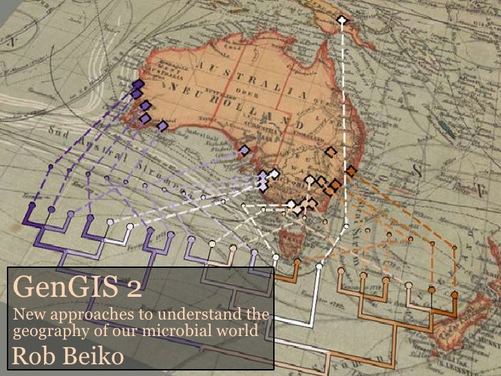 GenGIS 2New approaches to understand thegeography of our microbial worldRob Beiko