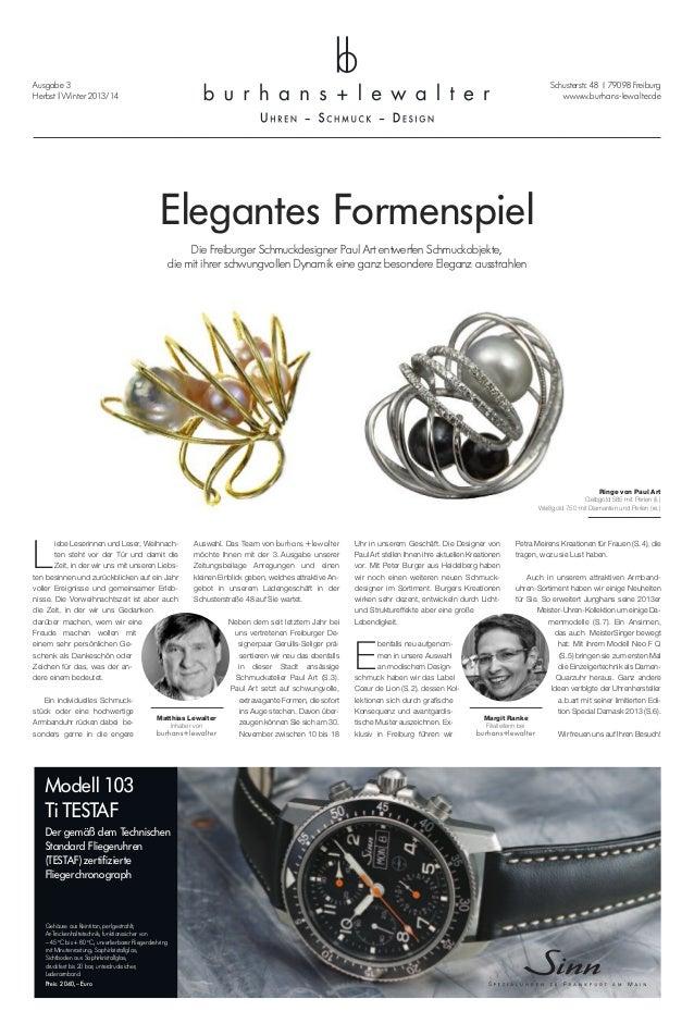 Ausgabe 3 Herbst | Winter 2013/14  Schusterstr. 48 | 79098 Freiburg wwww.burhans-lewalter.de  Elegantes Formenspiel Die Fr...