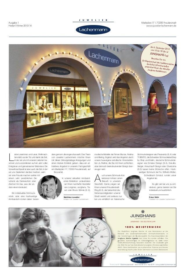 Ausgabe 1 Herbst   Winter 2013/14  Marktplatz 17   72250 Freudenstadt wwww.juwelier-lachenmann.de  Am 6. Deze mber 2013 vo...