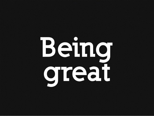 Being great-2013