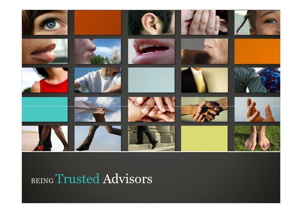 BEING   Trusted Advisors