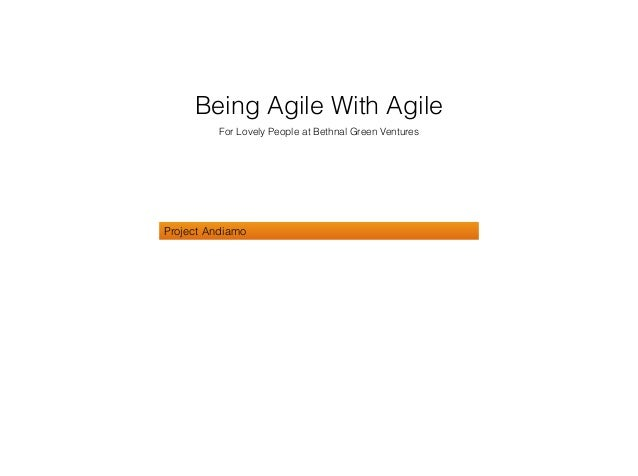 Being agile about agile