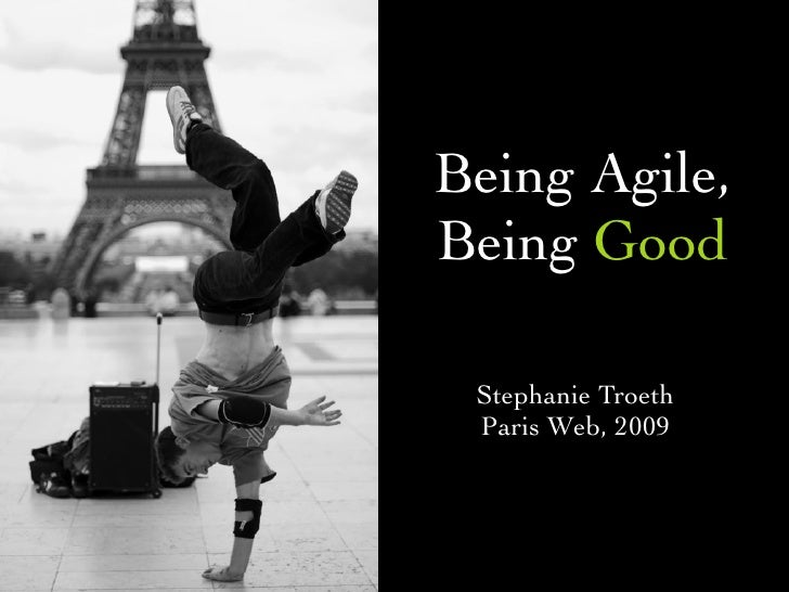Being Agile, Being Good