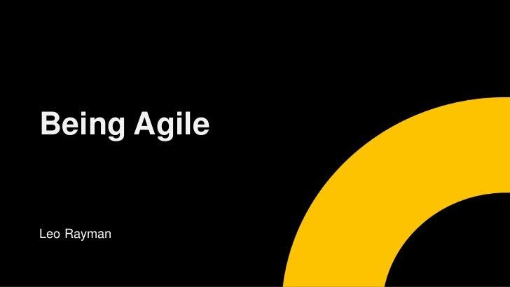 Being Agile<br />Leo Rayman<br />
