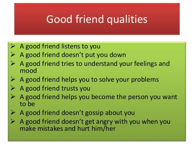 Qualities of a Good Friend Good Friend Qualities a