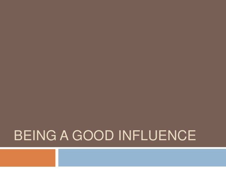 Being a good influence<br />