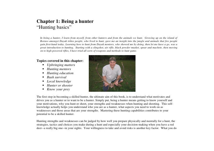 "Chapter 1: Being a hunter ""Hunting basics""   In being a hunter, I learn from myself, from other hunters and from the anima..."