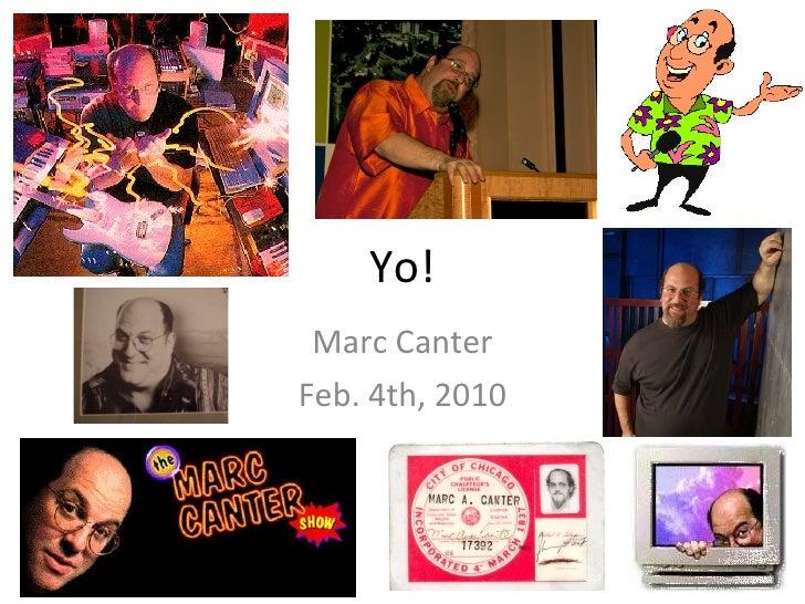 Yo! Marc Canter Feb. 4th, 2010