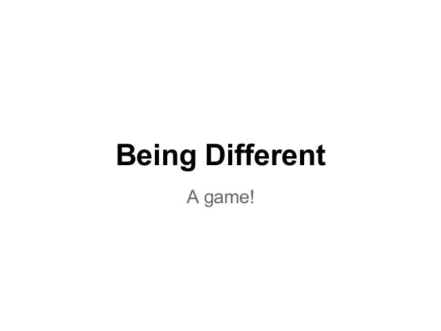 Being Different A game!