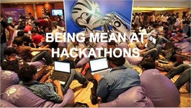 Being mean at hackathons
