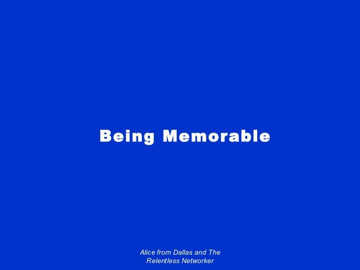 Being Memorable