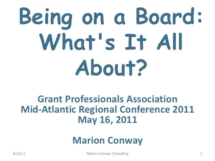 Being on a Board: What's It All About? <br />Grant Professionals Association<br />Mid-Atlantic Regional Conference 2011<br...