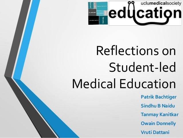 Reflections on Student-led Medical Education Patrik Bachtiger Sindhu B Naidu Tanmay Kanitkar Owain Donnelly Vruti Dattani