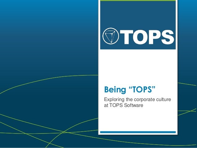 "Being ""TOPS"" Exploring the corporate culture at TOPS Software"