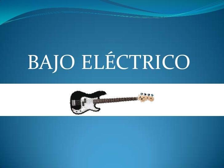 BAJO ELÉCTRICO