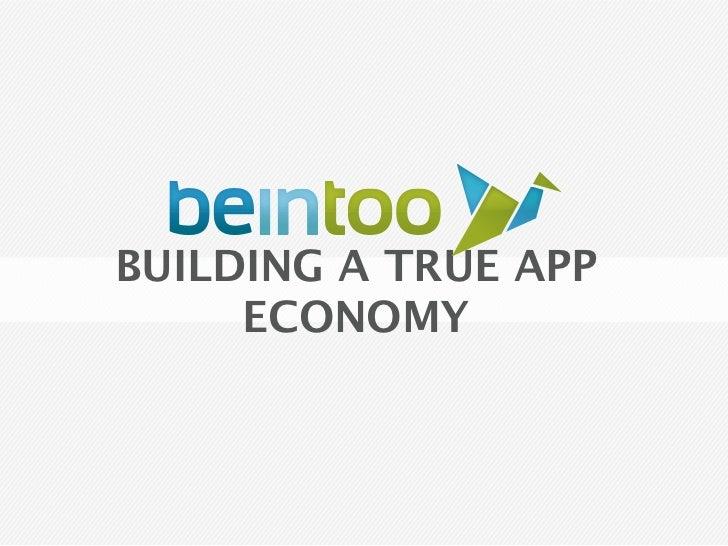 BUILDING A TRUE APP     ECONOMY