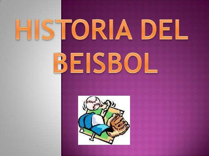 HISTORIA DEL <br />BEISBOL<br />