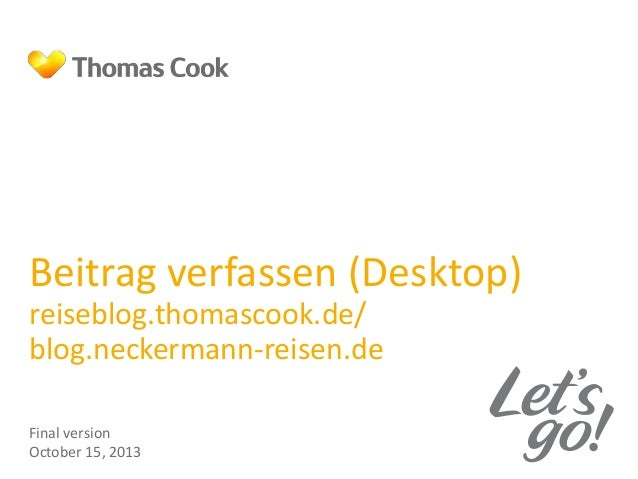 Beitrag verfassen (Desktop) reiseblog.thomascook.de/ blog.neckermann-reisen.de Final version October 15, 2013