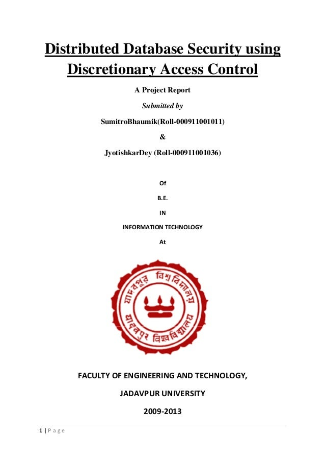 1 | P a g e Distributed Database Security using Discretionary Access Control A Project Report Submitted by SumitroBhaumik(...