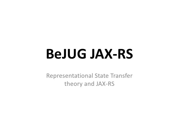 BeJUG JAX-RS Representational State Transfer       theory and JAX-RS