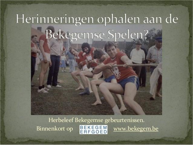 Herbeleef Bekegemse gebeurtenissen. Binnenkort op www.bekegem.be