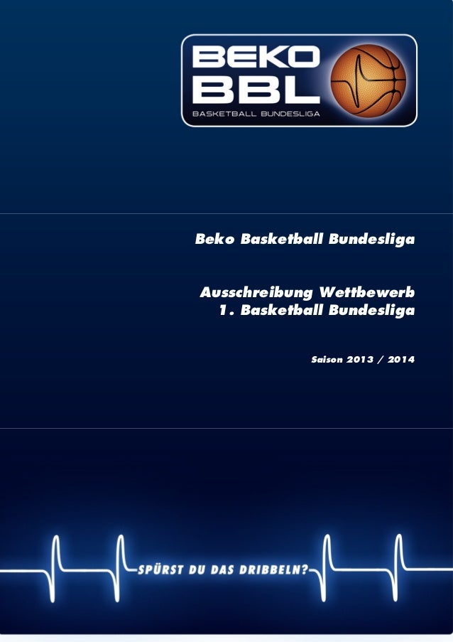 | 1 Beko Basketball Bundesliga Ausschreibung Wettbewerb 1. Basketball Bundesliga Saison 2013 / 2014