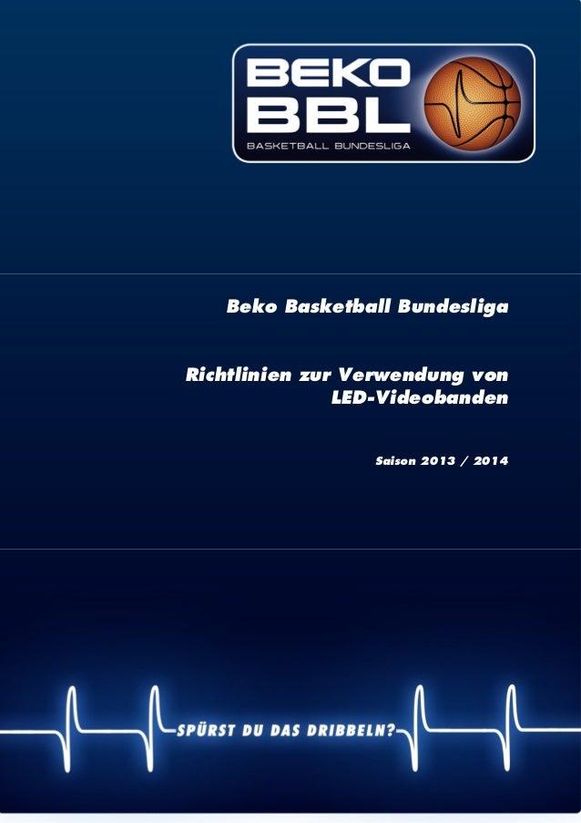 | 1 Beko Basketball Bundesliga Richtlinien zur Verwendung von LED-Videobanden Saison 2013 / 2014