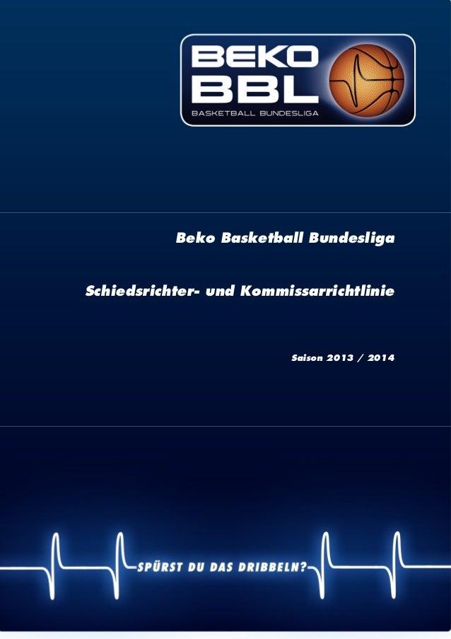 | 1 Beko Basketball Bundesliga Schiedsrichter- und Kommissarrichtlinie Saison 2013 / 2014