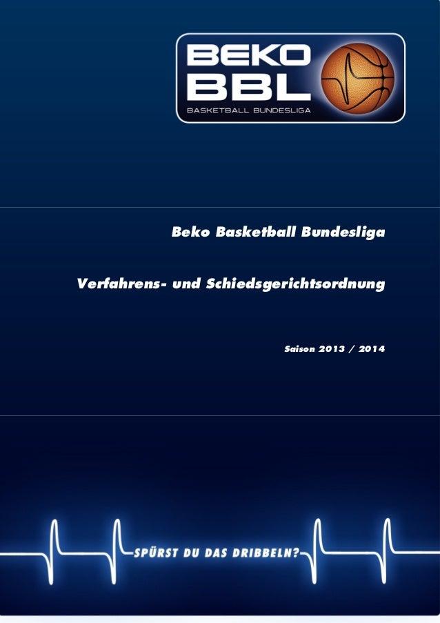 | 1 Beko Basketball Bundesliga Verfahrens- und Schiedsgerichtsordnung Saison 2013 / 2014