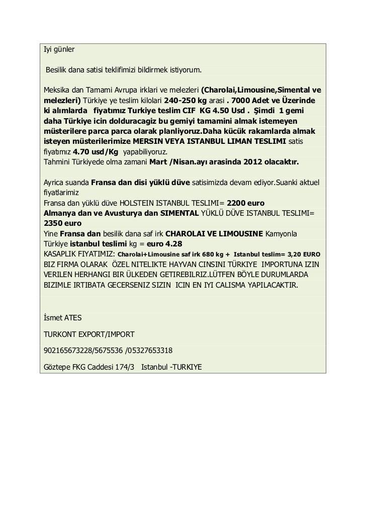 Iyi günlerBesilik dana satisi teklifimizi bildirmek istiyorum.Meksika dan Tamami Avrupa irklari ve melezleri (Charolai,Lim...