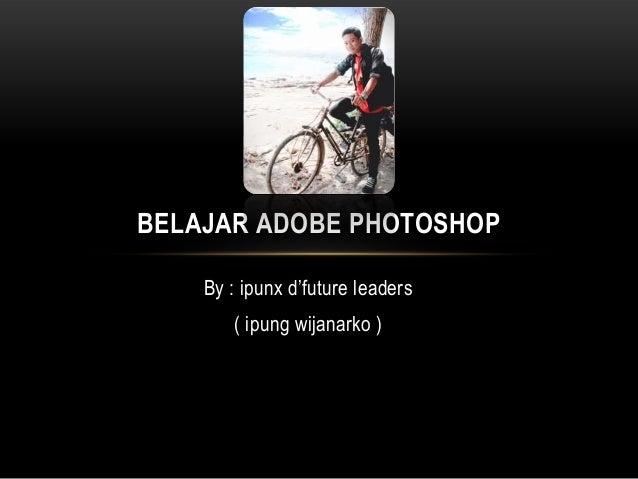 Belajar adobe photoshop