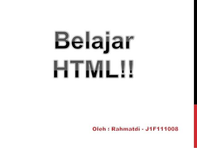 DASAR-DASAR HTML HTML merupakan kependekan dari Hyper Text Markup Language. Ini merupakan bahasa standar yang di gunakan o...
