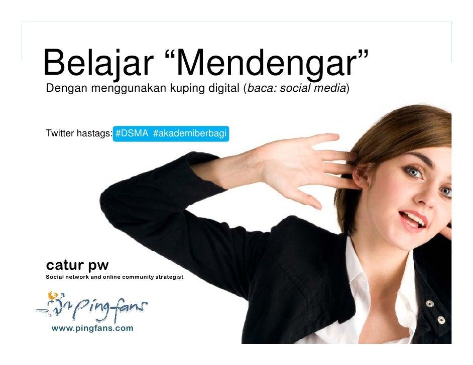 """Belajar """"Mendengar""""                                                  Dengan menggunakan kuping digital (baca: social media..."""