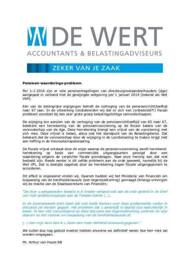 Pensioen-waarderings-probleem Per 1-1-2014 zijn er vele pensioenregelingen van directeurgrootaandeelhouders (dga) aangepas...