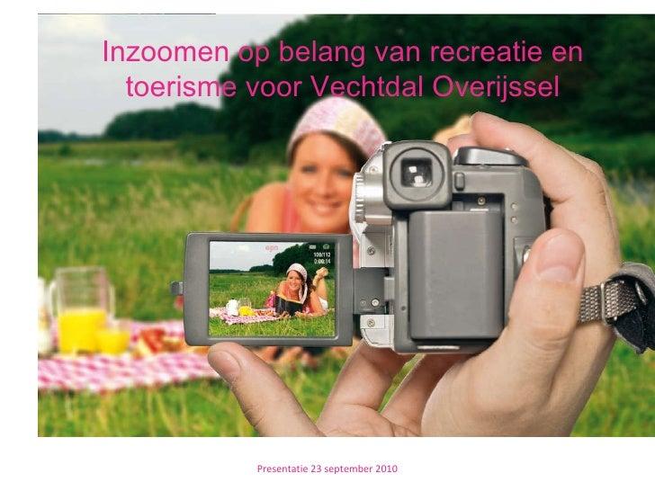 Presentatie 23 september 2010 Inzoomen op belang van recreatie en toerisme voor Vechtdal Overijssel