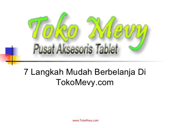7 Langkah Mudah Berbelanja Di TokoMevy.com www.TokoMevy.com