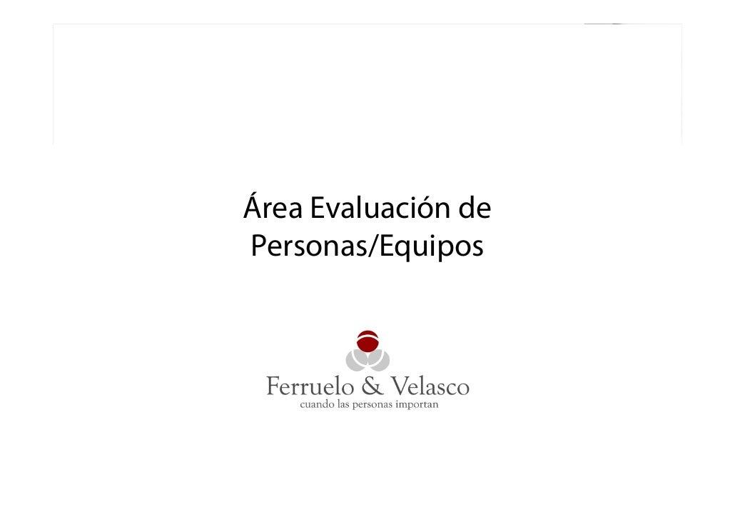 Área Evaluación de Personas/Equipos                          1