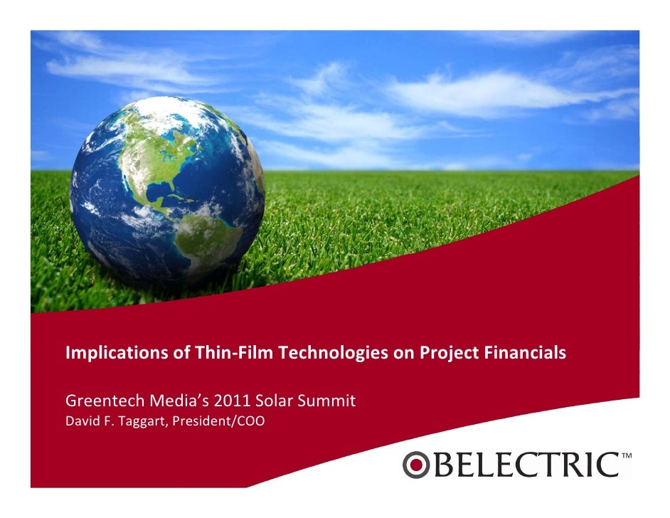 2011 GTM Summit: Implications of Thin‐Film Technologies on Utility PV Project Financials