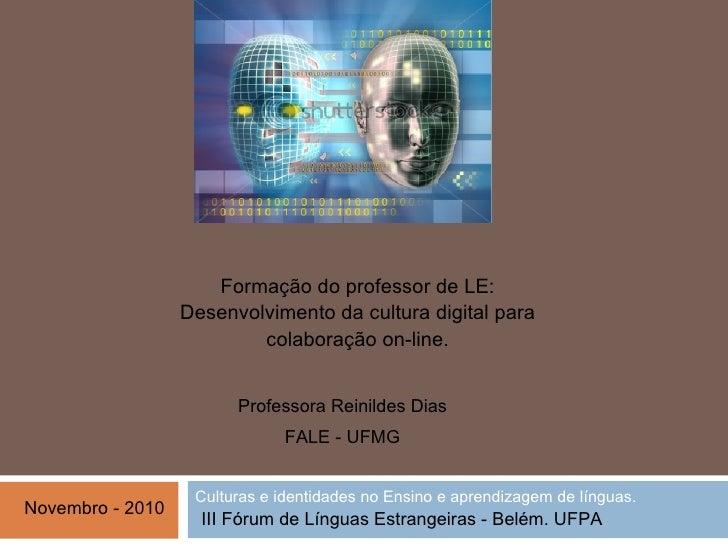 Cu lturas e identidades no Ensino e aprendizagem de l ínguas . Formação do professor de LE: Desenvolvimento da cultura dig...