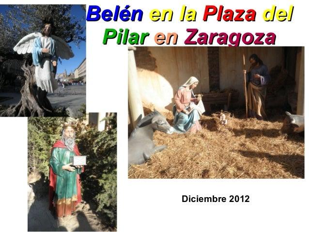 Belén en la Plaza del Pilar en Zaragoza         Diciembre 2012